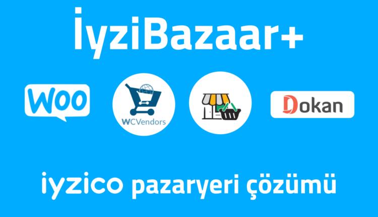 iyzibazaar+ iyzico woocommerce pazaryeri