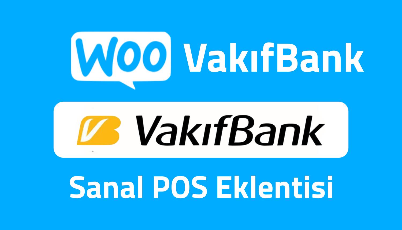 WooCommerce VakıfBank Sanal Pos Entegrasyonu Nasıl Yapılır?